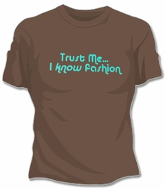 Five Crown Trust Me I Know Fashion Girls T-Shirt