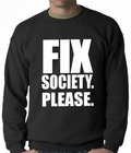 Fix Society. Please. Transgender Equality Adult Crewneck