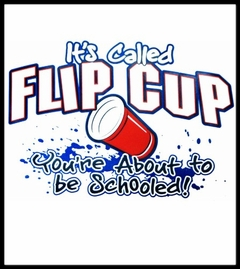 Flip Cup - You're About To Get Schooled T-Shirt