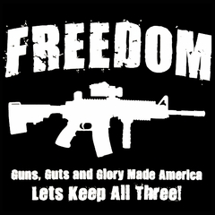 Freedom, Guns, Guts, and Glory Men's T-Shirt