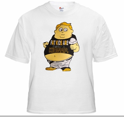 Funny Novelty T-Shirts - Fat Kids Are Harder To Kidnap Tee