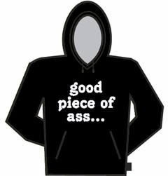 Good Piece Of Ass Hoodie