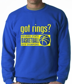 Got Rings? Golden State2015  Basketball Champs Adult Crewneck