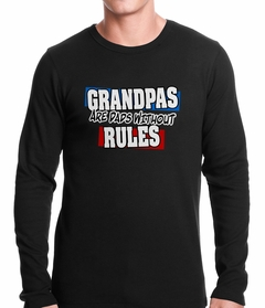 Grandpas are Dads Without Rules Thermal Shirt