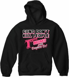 Guns Don't Kill People Moms With Daughters Do Adult Hoodie