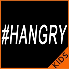 Hangry #Hangry Kids T-shirt