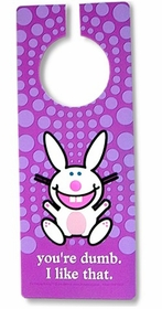 "Happy Bunny Do Not Disturb Door Sign ""You're Dumb"""
