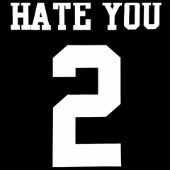 Hate You 2 Mens T-shirt