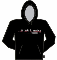 He Had It Coming Hoodie