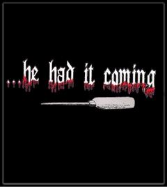He Had It Coming Mens T-Shirt