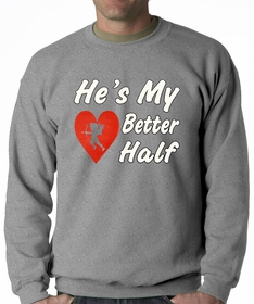 He's My Better Half Adult Crewneck