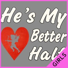 He's My Better Half Girls T-shirt