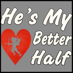 He's My Better Half Mens T-shirt