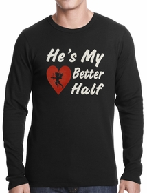 He's My Better Half Thermal Shirt