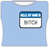 Hello My Name Is Bitch Girls T-Shirt