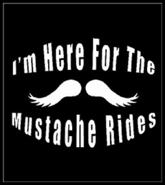 Here For Mustache Rides T-Shirt