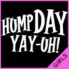 Hump Day Yay-Uh! Girl's T-Shirt