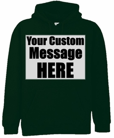 Hunter Green Custom Hooded Sweatshirt