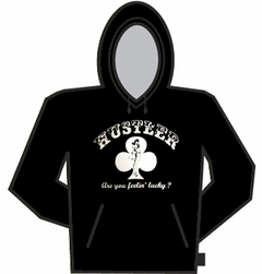 Hustler Are You Lucky Hoodie