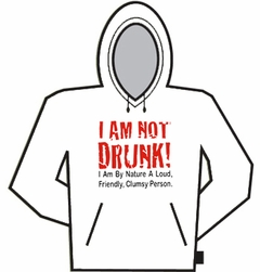 I Am Not Drunk Hoodie