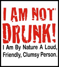 I Am Not Drunk T-Shirt