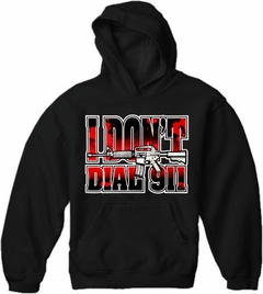 I Don't Dial 911 Adult Hoodie