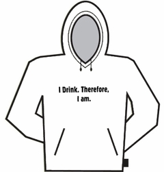 I Drink Therefore I Am Hoodie