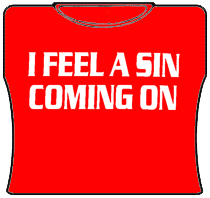 I Feel A Sin Coming On Girls T-Shirt