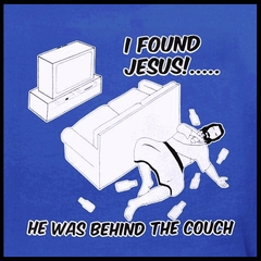 I Found Jesus Behind The Couch T-Shirt