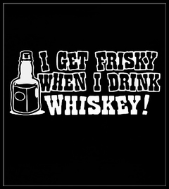 I Get Friskey When I Drink Whiskey Mens T-Shirt