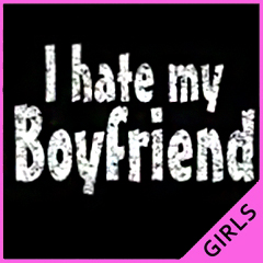 I Hate My Boyfriend Girls T-Shirt