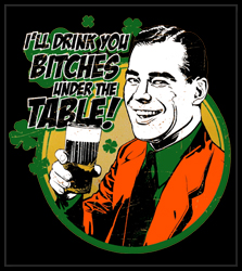 I'll Drink You B*tches Under The Table! Men's T-Shirt