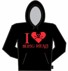 I Love Being Mean Hoodie