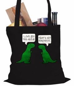 I Love You This Much Funny T-Rex Tote Bag