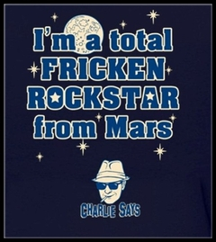 I'm a Total Frickin' Rockstar From Mars T-Shirt