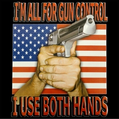 I'm All For Gun Control, I Use Both Hands Mens T-shirt
