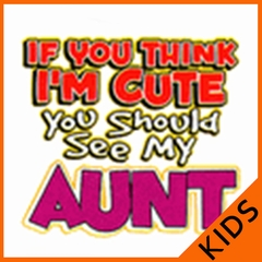 I'm Cute See My Aunt Kids T-Shirt