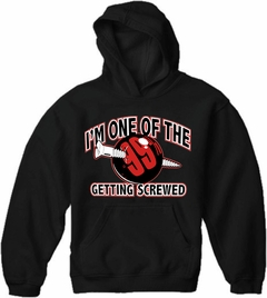 I'm One Of The 99% Getting Screwed Adult Hoodie