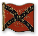 I'm Proud To Be A Rebel Lapel Pin