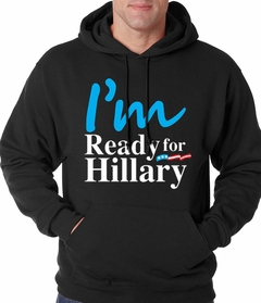 I'm Ready For Hillary Adult Hoodie