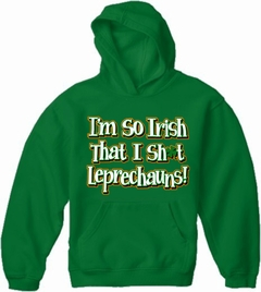I'm So Irish That I Sh*t Leprechauns! Adult Hoodie