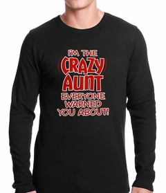 I'm The Crazy Aunt Everyone Warned You About Thermal Shirt