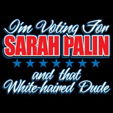 I'm Voting For Palin (And That White Haired Dude) Girls T-Shirt