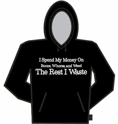 I Spend My Money Hoodie