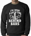 I've Spent a Lot of Time Behind Bars Adult Crewneck