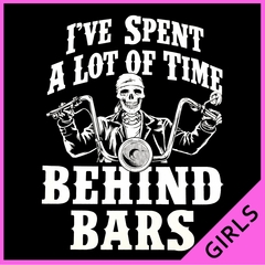 I've Spent a Lot of Time Behind Bars Ladies T-shirt