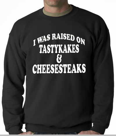 I Was Raised on TastyKakes and Cheesesteaks Adult Crewneck<!-- Click to Enlarge-->