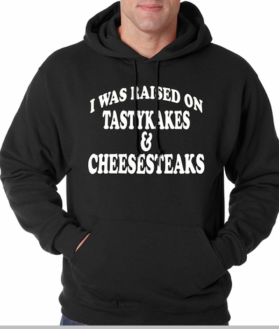 I Was Raised on TastyKakes and Cheesesteaks Adult Hoodie<!-- Click to Enlarge-->