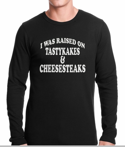 I Was Raised on TastyKakes and Cheesesteaks Thermal Shirt<!-- Click to Enlarge-->