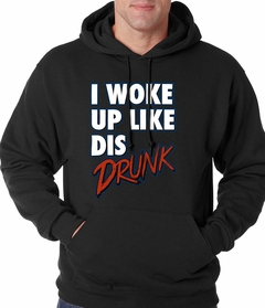 I Woke Up Like Dis, Drunk Adult Hoodie